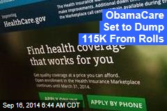 ObamaCare Set to Dump 115K From Rolls