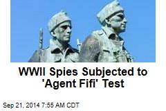 UK's Test of WWII Spies' Loose Lips: Hot 'Agent Fifi'