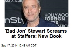 'Bad Jon' Stewart Screams at Staffers: New Book