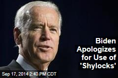 Biden Apologizes for Use of 'Shylocks'