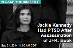 Jackie Kennedy Had PTSD After JFK's Assassination: Book