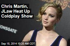 Chris Martin, JLaw Heat Up Coldplay Show