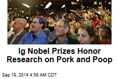 Ig Nobel Prizes Award Research on Pork, Poop, and Polar Bears