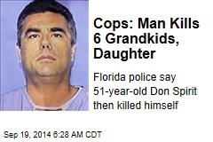 Cops: Man Kills 6 Grandkids, Daughter