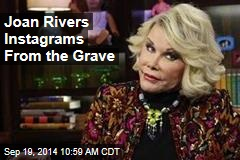Joan Rivers Instagrams From the Grave