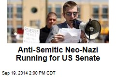 Anti-Semitic Neo-Nazi Running for US Senate
