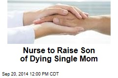 Nurse to Raise Son of Dying Single Mom