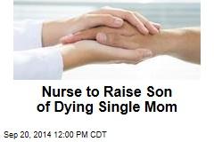 Nurse to Raise Son of Dying Single Mom