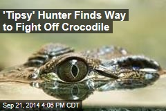 'Tipsy' Hunter Fights Off Crocodile by Poking Its Eye