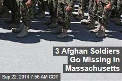 3 Afghan Soldiers Go Missing in Massachusetts