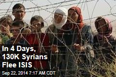 In 4 Days, 130K Syrians Flee ISIS