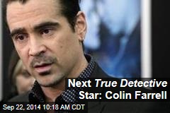 Next True Detective Star: Colin Farrell