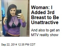Woman Adds 3rd Breast to Make Herself 'Unattractive'