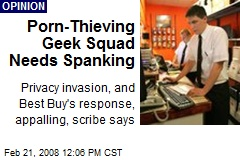 Porn-Thieving Geek Squad Needs Spanking