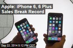 Apple: iPhone 6, 6 Plus Sales Break Record