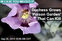 Plants in 'World's Most Dangerous Garden' Can Kill You