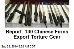 Report: 130 Chinese Firms Export Torture Gear