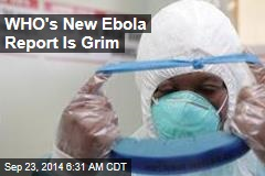 WHO's New Ebola Report Is Grim