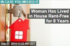 Woman Has Lived in House Rent-Free for 8 Years