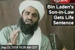 Bin Laden's Son-in-Law Gets Life Sentence