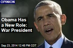 Obama Has a New Role: War President