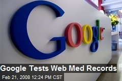 Google Tests Web Med Records