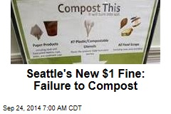 Seattle's New $1 Fine: Failure to Compost