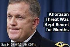 Lawmakers: Khorasan Threat Was Secret for Months