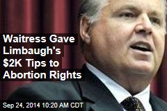 Waitress Gave Limbaugh's $2K Tips to Abortion Rights