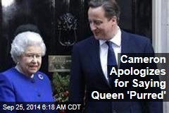 Cameron Apologizes for Saying Queen 'Purred'