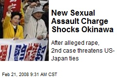 New Sexual Assault Charge Shocks Okinawa