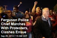 Ferguson Police Chief Marches With Protesters, Arrests Ensue
