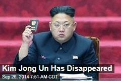 Kim Jong Un Has Disappeared