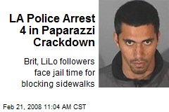 LA Police Arrest 4 in Paparazzi Crackdown