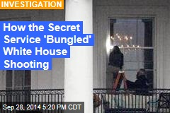 How the Secret Service 'Bungled' White House Shooting