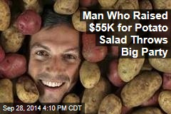 Man Who Raised $55K for Potato Salad Throws Big Party