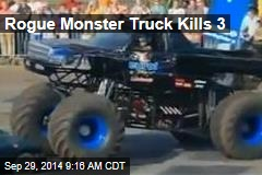 Rogue Monster Truck Kills 3