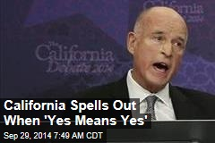 California Spells Out When 'Yes Means Yes'