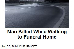 Man Killed While Walking to Funeral Home
