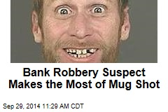 Bank Robbery Suspect Makes the Most of Mug Shot