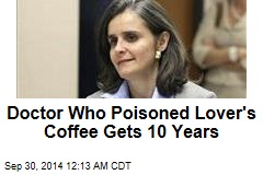 Doctor Who Poisoned Lover's Coffee Gets 10 Years