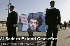 Al-Sadr to Extend Ceasefire