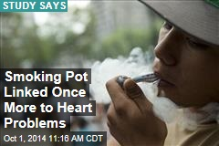 Smoking Pot Linked Once More to Heart Problems