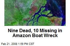 Nine Dead, 10 Missing in Amazon Boat Wreck
