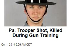 Pa. Trooper Shot, Killed During Gun Training
