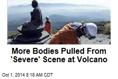 More Bodies Pulled From 'Severe' Scene at Volcano