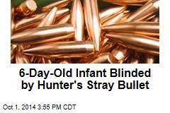 6-Day-Old Infant Blinded by Hunter's Stray Bullet