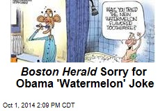 Boston Herald Sorry for Obama 'Watermelon' Joke