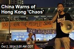 China Warns of Hong Kong 'Chaos'