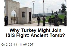 Why Turkey Might Join ISIS Fight: Ancient Tomb?